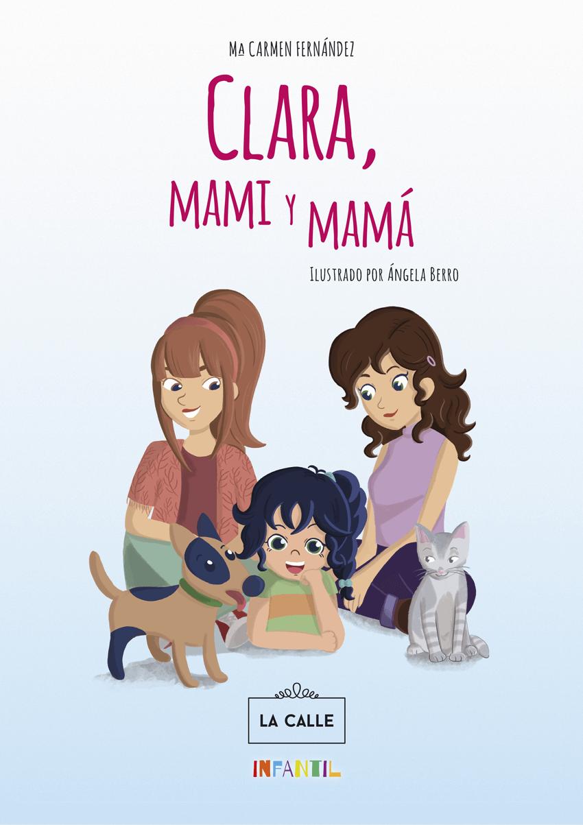 Clara, mami y mamá